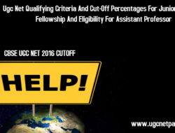 Ugc Net Qualifying Criteria And Cut-Off Percentages For Junior Research Fellowship And Eligibility For Assistant Professor