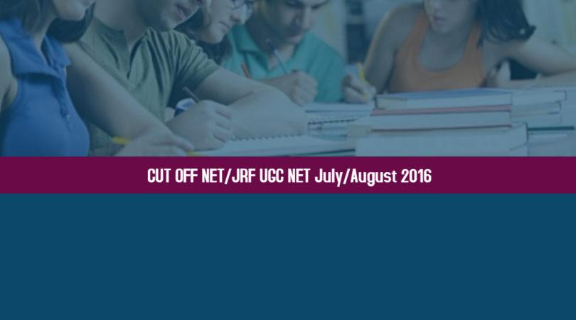 CUT OFF NET/JRF UGC NET July/August 2016