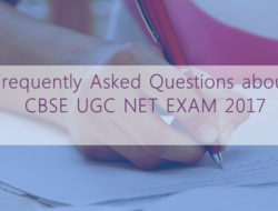 Frequently Asked Questions about CBSE UGC NET EXAM 2017
