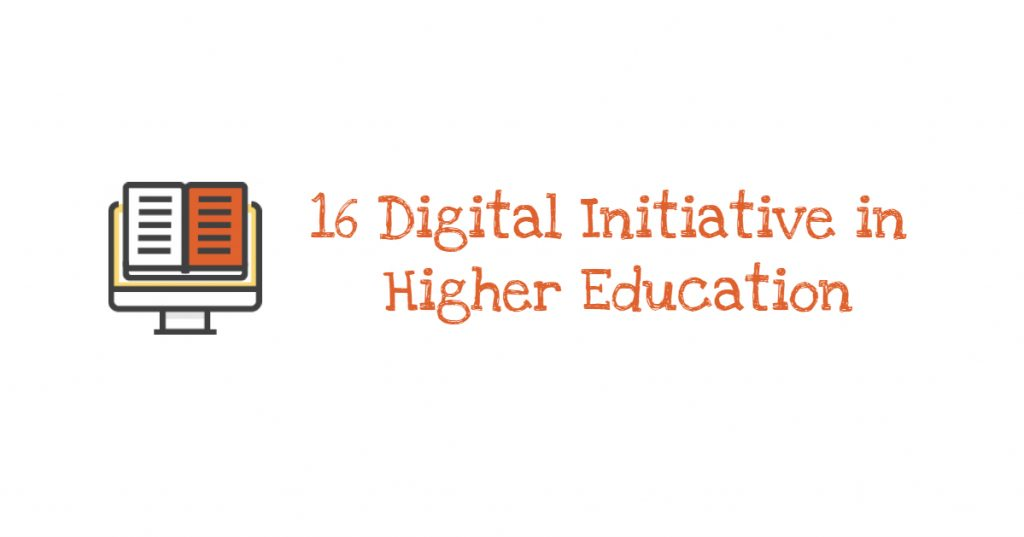 16 Digital Initiative In Higher Education You Must Know