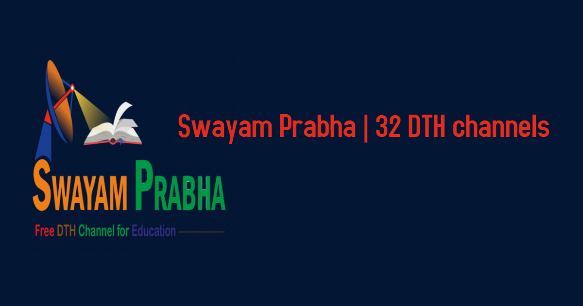 #2 SWAYAM Prabha: the 32 Educational DTH Channels