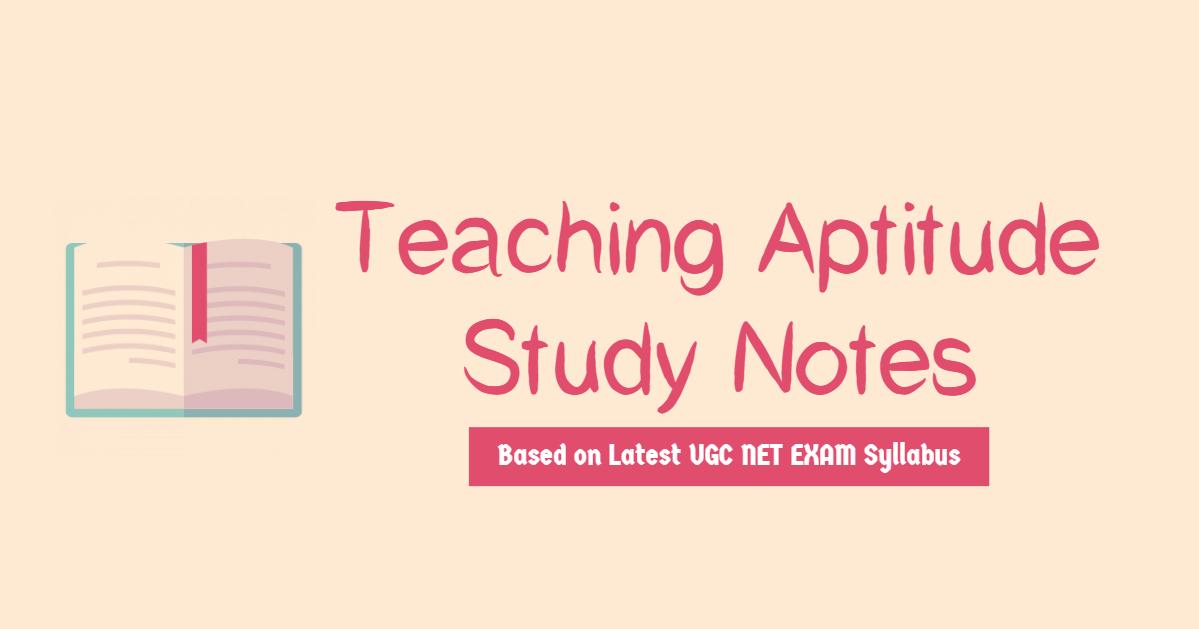Teaching Aptitude Study Notes,Important Topic For NET Exam