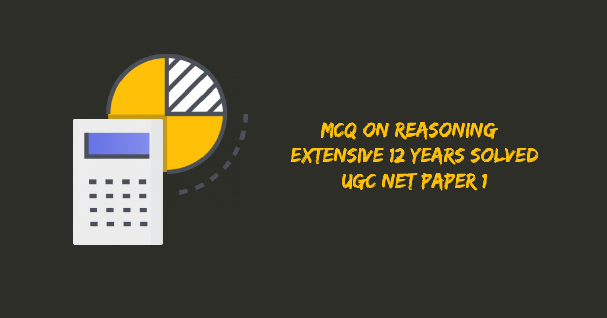 MCQ On Reasoning   Extensive 12 Years Solved UGC NET